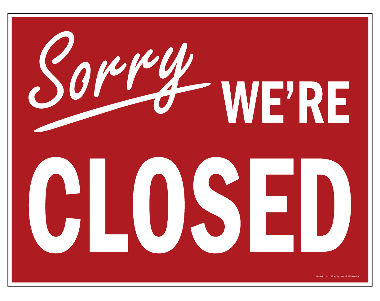 """""""Sorry We Are Closed"""" white letters on red background."""